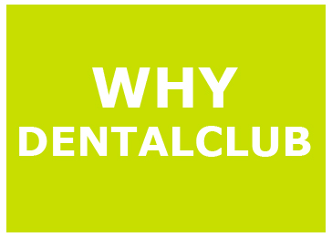WHY DENTALCLUB