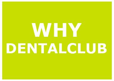WHY DENTALCLUB